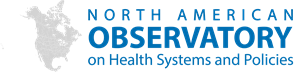 North American Observatory on Health Systems and Policies