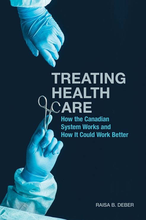Book Cover: Two gloved hands reaching for pair of surgical scissors. Title of Book: Treating Health Care How the Canadian System Works and How it Could Work Better