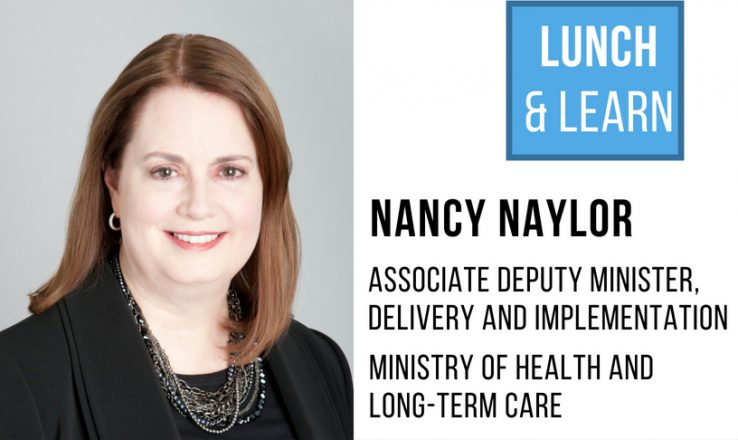 Poster image for IHPME GSU Lunch and Learn. Nancy Taylor pictured left, text right, Nancy Naylor Associate Deputy Minister Delivery and Implementation, Ministry of Health and Long-Term Care