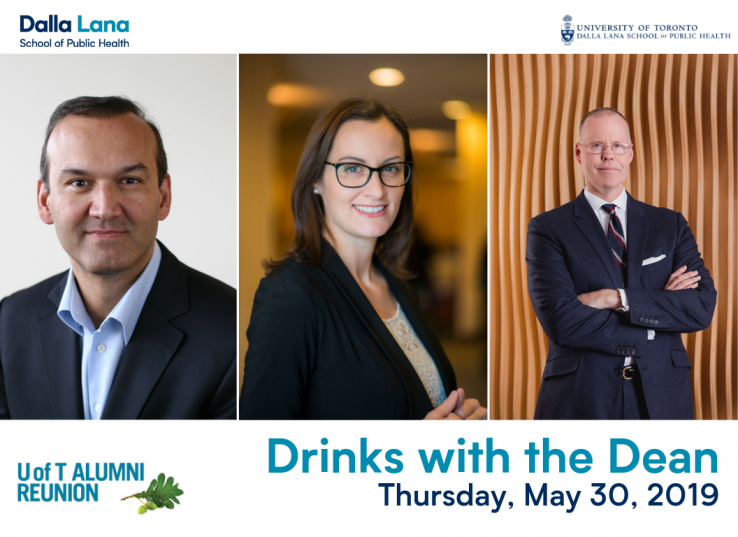Drinks with the Dean promo image with Prabhat Jha, Laura Rosella and Steini Brown