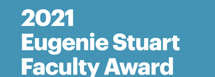 2021 Eugenie Stuart Faculty Award Winner